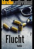 Flucht [Thriller] (German Edition)