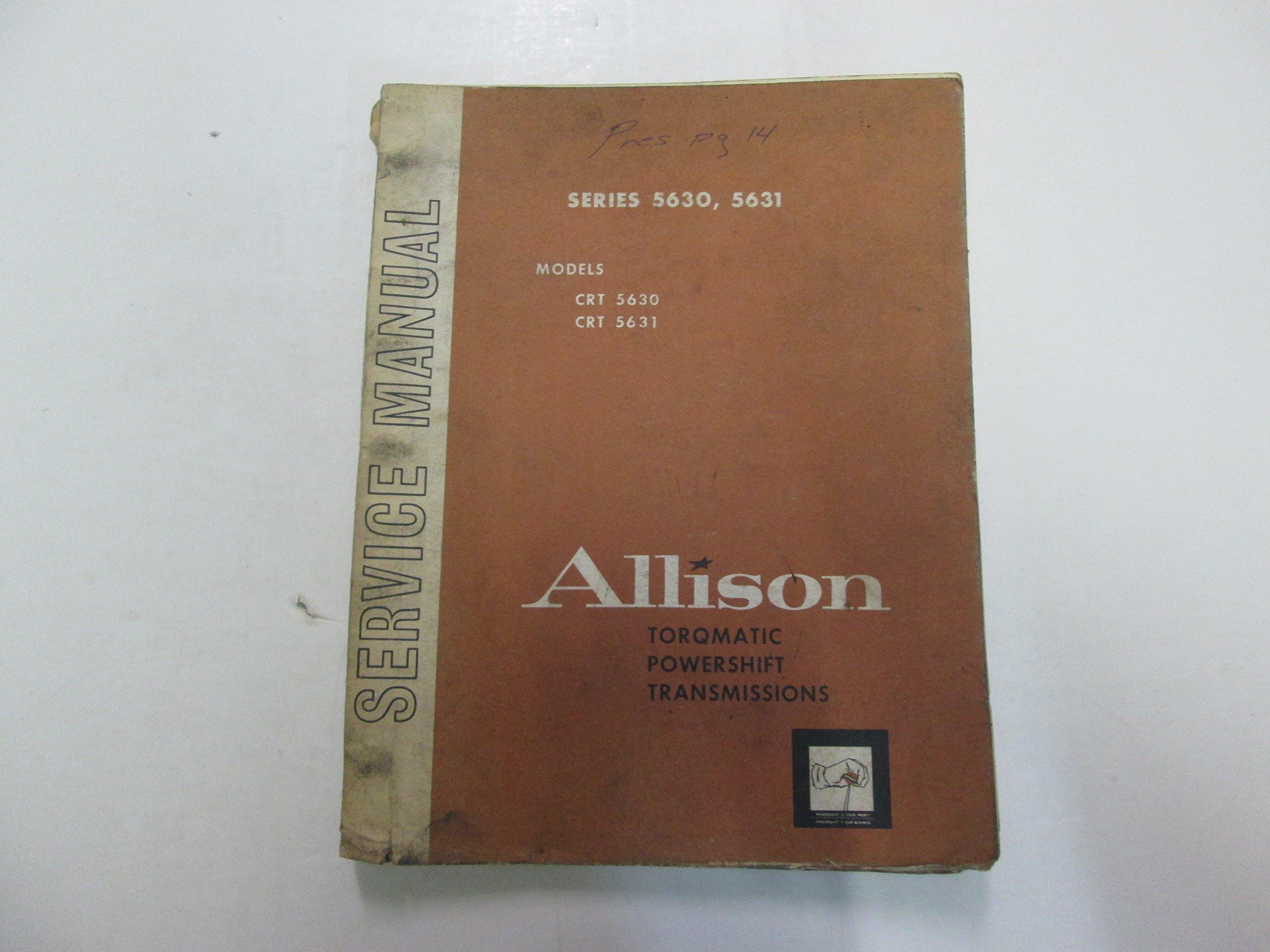 1968 Allison Series 5630 5631 Models CRT Torqmatic Service Manual WATER  STAINS: Allison: Amazon.com: Books