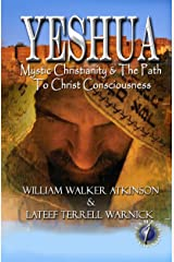 Yeshua: Mystic Christianity & The Path To Christ Consciousness (Translated & Illustrated) Kindle Edition