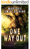 One Way Out: The Ray Schiller Series