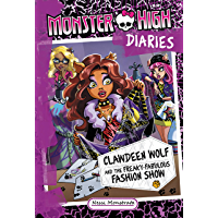 Monster High Diaries: Clawdeen Wolf and the Freaky-Fabulous Fashion Show (English Edition)
