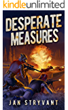 Desperate Measures (The Valens Legacy Book 8)