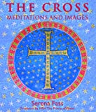 The Cross: Meditations and Images