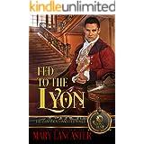 Fed to the Lyon: The Lyon's Den