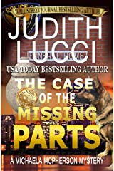 The Case of the Missing Parts: A Michaela McPherson Mystery(Book 5) (Michaela McPherson Mysteries) Kindle Edition