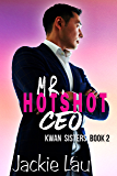 Mr. Hotshot CEO (Kwan Sisters Book 2)