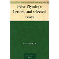 Peter Plymley's Letters, and selected essays (English Edition)