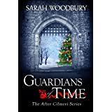 Guardians of Time (The After Cilmeri Series Book 11)