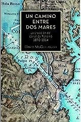 Un camino entre dos mares: La creación del canal de Panamá 1870-1914 (Spanish Edition) Kindle Edition