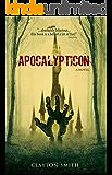 Apocalypticon (The Apocalypticon Trilogy Book 1) (English Edition)