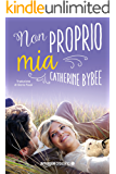 Non proprio mia (Not quite series Vol. 2) (Italian Edition)