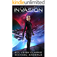 Invasion: Age Of Expansion - A Kurtherian Gambit Series (The Ascension Myth Book 11)