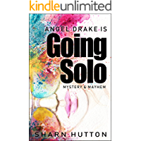 Angel Drake is Going Solo: Mystery and Mayhem at The Antiques Emporium (Angel Drake Mysteries Book 1)