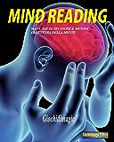 Mind Reading: Manuale di tecniche e metodi di lettura della mente