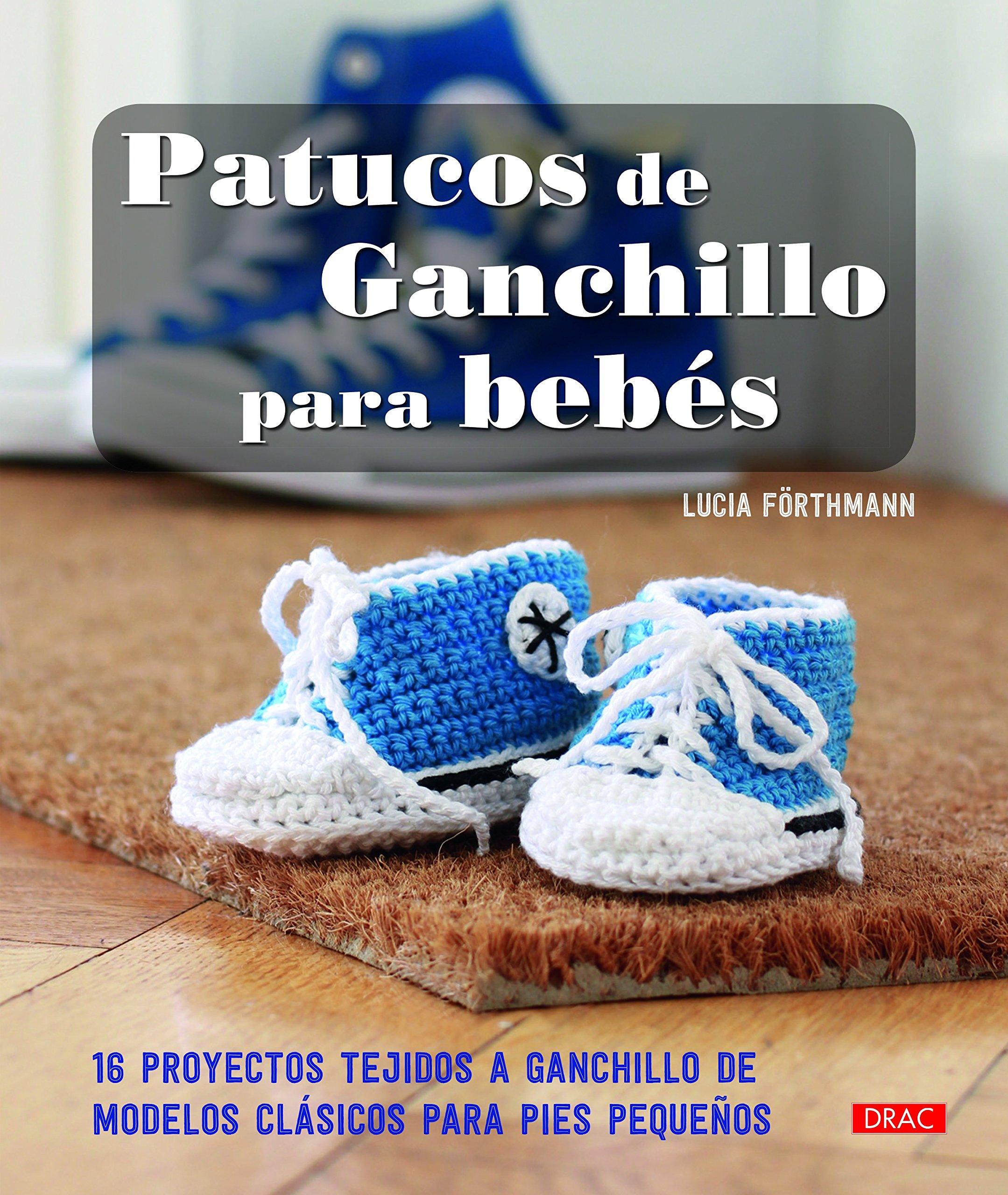Patucos De Ganchillo Para Bebes: Amazon.es: Lucia Förthmann, Esperanza González Vázquez, María Soria Puig: Libros