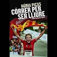 Córrer per ser lliure (Catalan Edition)