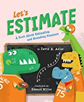 Let's Estimate: A Book About Estimating And
