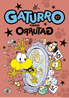 Gaturro 17. Gaturro versus Orrutag (Spanish Edition)