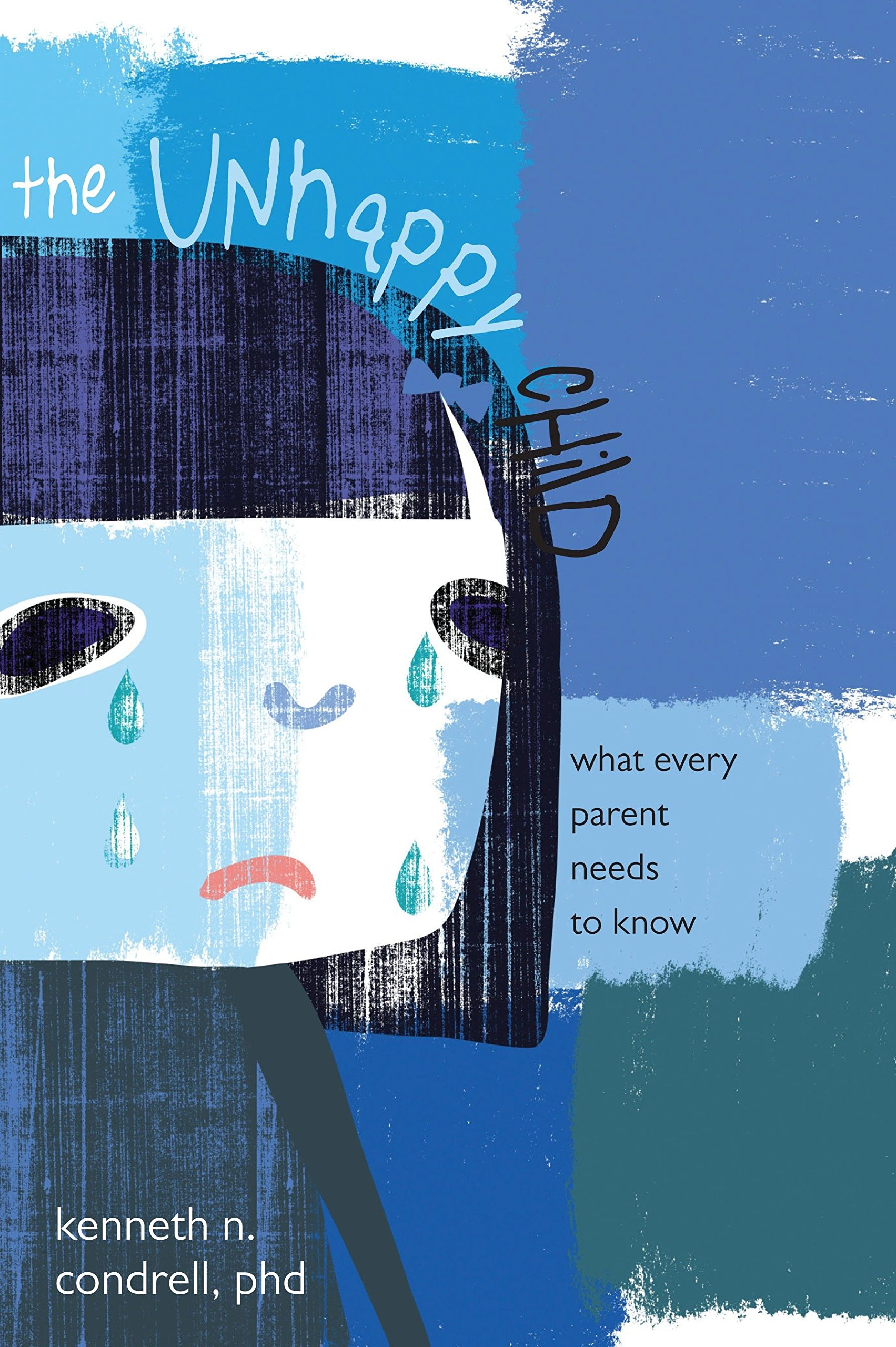 The Unhappy Child: What Every Parent Needs to Know pdf