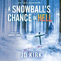 A Snowball's Chance in Hell: A Scottish Murder Mystery (DCI Logan Crime Thrillers, Book 9)