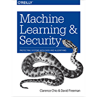 Machine Learning and Security: Protecting Systems with Data and Algorithms (English Edition)