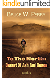 To The North: Desert Of Ash And Bones