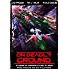 On Deadly Ground: A Heroic Last Stand (A Bayonet Books Anthology Book 4)