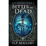 Better Off Dead: An Epic Fantasy Romance Series (The Lily Harper Series Book 1)