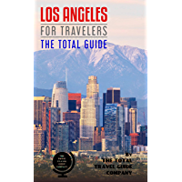 LOS ANGELES FOR TRAVELERS. The total guide: The comprehensive traveling guide for all your traveling needs. By THE TOTAL TRAVEL GUIDE COMPANY. (English Edition)