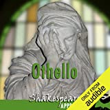 Othello: Shakespeare Appreciated: (Unabridged, Dramatised, Commentary Options)