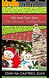 Kiki and Cara Mia Christmas Collection (Kiki Lowenstein Mystery Series)