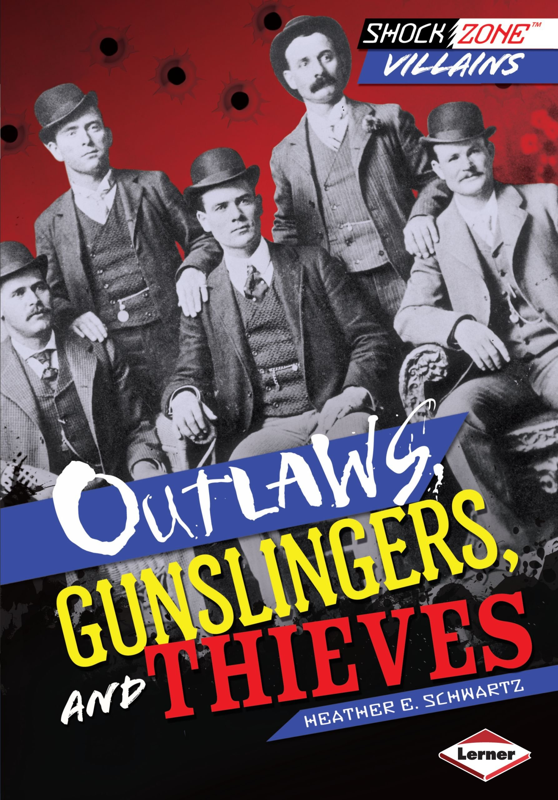 Outlaws, Gunslingers, and Thieves (Shockzone - Villains)