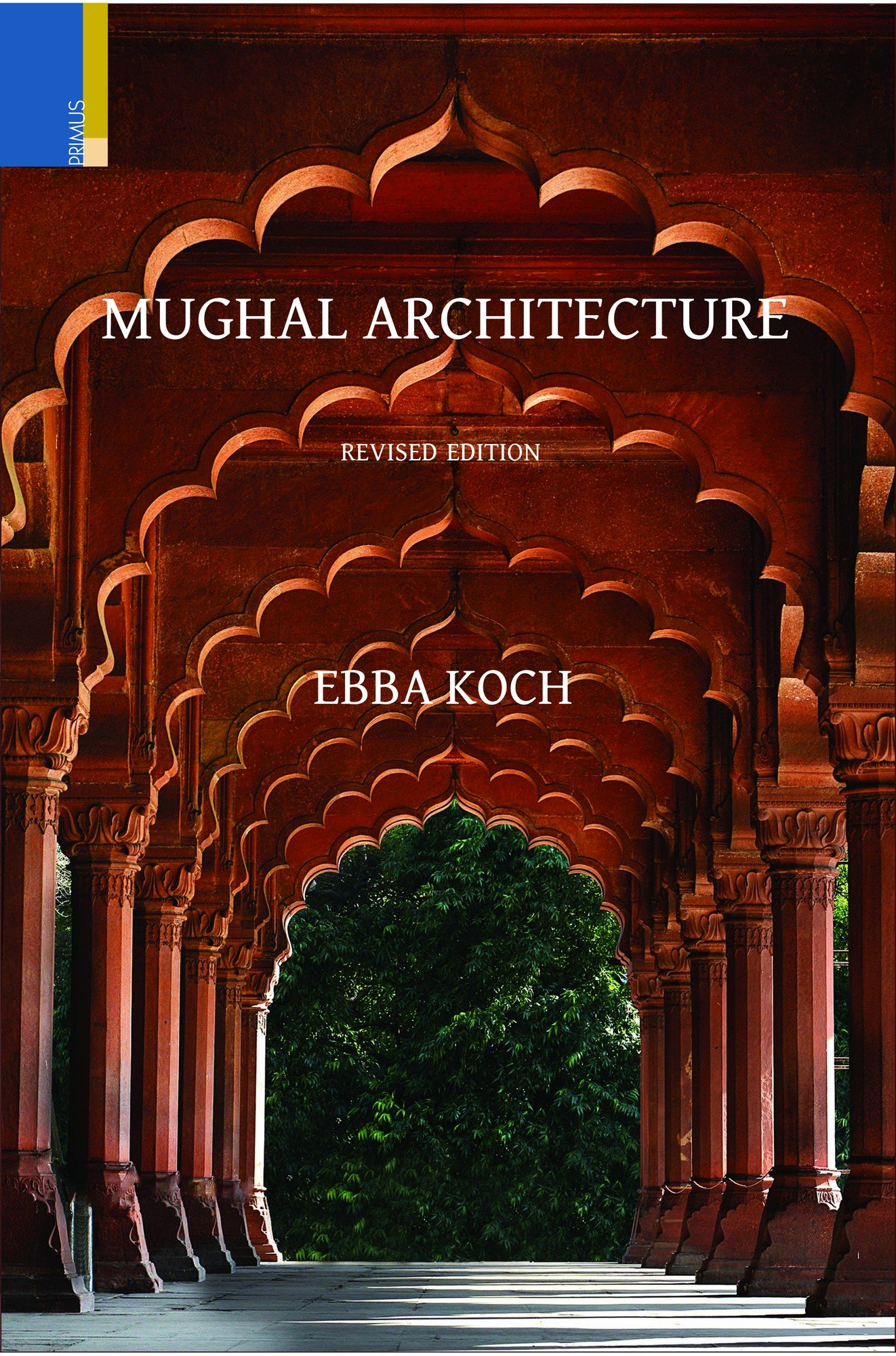 buy mughal architecture an outline of its history and development 1526 1858 book online at low prices in india mughal architecture an outline of its