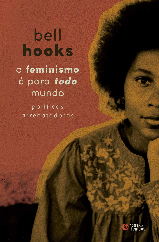 O feminismo é para todo mundo: Políticas arrebatadoras | Amazon.com.br