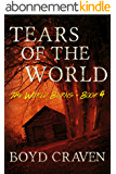 Tears Of The World: A Post-Apocalyptic Story (The World Burns Book 4) (English Edition)