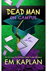 Dead Man on Campus: An Un-Cozy Un-Culinary Josie Tucker Mystery (Josie Tucker Mysteries Book 3) Kindle Edition
