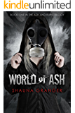 World of Ash (Ash and Ruin Trilogy Book 1)