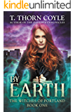 By Earth (The Witches of Portland Book 1)