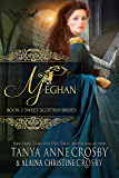 Meghan: A Sweet Scottish Medieval Romance (Sweet Scottish Brides Book 2)