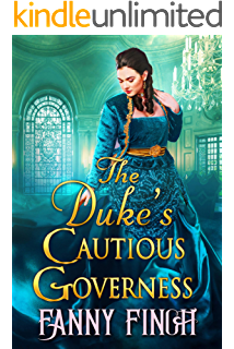 The Dukes Cautious Governess: A Clean & Sweet Regency Historical Romance Book