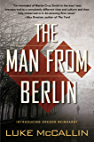 The Man From Berlin (A Gregor Reinhardt Novel Book 1)
