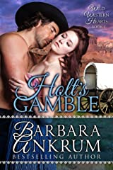 Holt's Gamble (Wild Western Hearts Series, Book 1) Kindle Edition