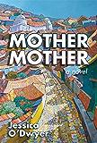 Mother Mother: A Novel
