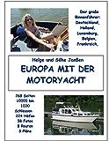 Europa mit der Motoryacht: Der Binnenführer