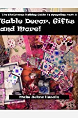 Homemade Christmas Gifts and Crafts - Make beautiful green crafted gifts, table decor and more (The Christmas Holiday Guide To Upcycling Book 2) Kindle Edition