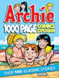 Archie 1000 Page Comics Explosion (Archie 1000 Page Digests)