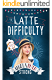 A Latte Difficulty (The CafFunated Mysteries Book 3)