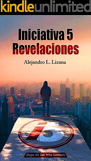 Iniciativa 5: Revelaciones (Saga de las Tres Tumbas nº 1)