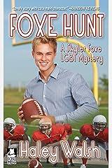 Foxe Hunt: A Skyler Foxe Mystery (Skyler Foxe Mysteries Book 2) Kindle Edition