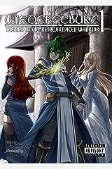 WIEDERGEBURT: Legend of the Reincarnated Warrior: Volume 1 Kindle Edition